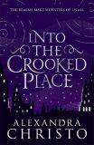 Into The Crooked Place - Christo Alexandra