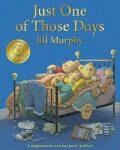 Just One of Those Days - Jill Murphyová