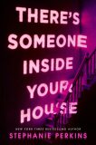 There´s Someone Inside Your House - Stephanie Perkins