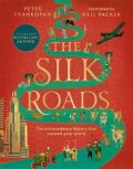 The Silk Roads: The Extraordinary History that created your World – Illustrated Edition - Peter Frankopan