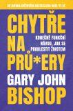 Chytře na prů*ery - Gary John Bishop