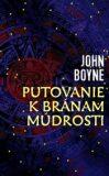 Putovanie k bránam múdrosti - John Boyne