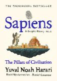 Sapiens: A Graphic History / The Pillars of Civilisation (Volume 2) - Yuval Noah Harari