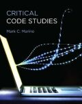 Critical Code Studies - Marino Mark C.