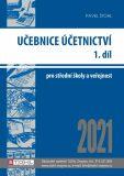 Učebnice Účetnictví I. díl 2021 - Pavel Štohl