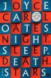 Night. Sleep. Death. The Stars. - Joyce Carol Oatesová