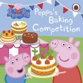Peppa Pig: Peppa´s Baking Competition - Ladybird Books