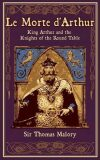 Le Morte d´Arthur : King Arthur and the Knights of the Round Table - Thomas Malory