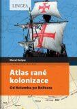 Atlas rané kolonizace - Marcel Dorigny, ...