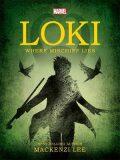 Marvel Loki Where Mischief Lies - Mackenzi Lee