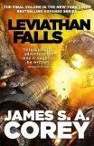 Leviathan Falls : Book 9 of the Expanse - James S. A. Corey