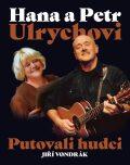 Hana a Petr Ulrychovi - Putovali hudci - Jiří Vondrák