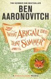What Abigail Did That Summer - Ben Aaronovitch