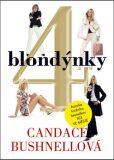4 blondýnky - Candace Bushnell