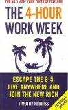 4-Hour Work Week : Escape The 9-5 Live Anywhere And Join The New Rich - Timothy Ferriss