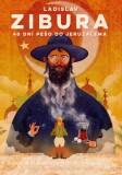 40 dní pešo do Jeruzalema - Ladislav Zibura