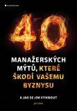 40 manažerských mýtů, které škodí vašemu byznysu - Jan Urban