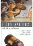 O čem sní muži aneb jak to vidí otcové - Eduard Bakalář, ...