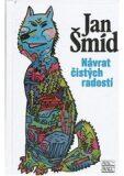Návrat čistých radostí - Jan Šmíd