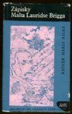 Zápisky Malta Lauridse Brigga - Rainer Maria Rilke