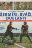 Šermíři, rváči, duelanti - Vladimír Šindelář