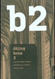 B2: Dějiny Brna 2. Středověké město - Libor Jan