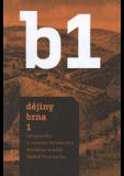 B1: Dějiny Brna 1. Od pravěku k ranému středověku - Rudolf Procházka