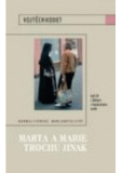 Marta a Marie trochu jinak - Vojtěch Kodet
