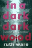 In Dark Dark Wood - Ruth Ware