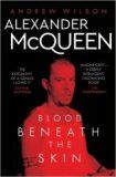 Alexander McQueen : Blood Beneath the Skin - Andrew Wilson