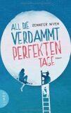 All die verdammt perfekten Tage - Jennifer Nivenová