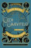 Cech objevitelů - Kevin Costner,  Jon Baird, ...