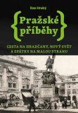 Pražské příběhy 2 - Cesta na Hradčany, Nový Svět a zpátky na Malou Stranu - Dan Hrubý