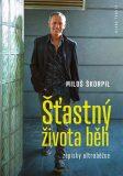 Šťastný života běh - Miloš Škorpil