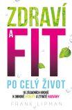 Zdraví a fit po celý život - Frank Lipman