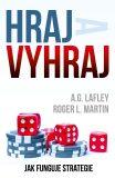 Hraj a vyhraj - Jak funguje strategie - Lafley A.G., Martin Roger L.