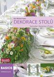 Dekorace stolů - Technika, Estetika, Praxe - Karl-Michael Haake