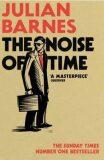 The Noise of Time - Julian Barnes