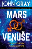 Mars a Venuše: Vztahy v dnešním spletitém světě - John Gray
