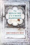 The Ministry of Utmost Happiness - Arundhati Royová