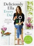 Deliciously Ella Every Day - Ella Woodward - Mills
