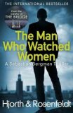 The Man Who Watched Women - Michael Hjorth, ...