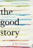 The Good Story - John Maxwell Coetzee