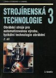 Strojírenská technologie 3, 2.díl - kolektiv autorů