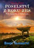 Poselství z roku 2118 - Nové vzpomínky na budoucnost - Erich von Däniken