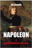 Napoleon I. - Generál Bonaparte (1769–1804) - Jiří Kovařík