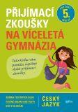 Přijímací zkoušky na víceletá gymnázia Český jazyk - Vlasta Gazdíková