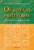 Očkování proti stresu aneb Psychoenergetické aikido - Valerij Sineľnikov