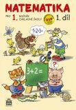 Matematika pro 1 ročník základní školy 1.díl - Miroslava Čížková