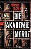 Die Akademiemorde - Olczak Martin